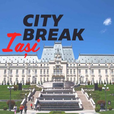 City Break – Iasi