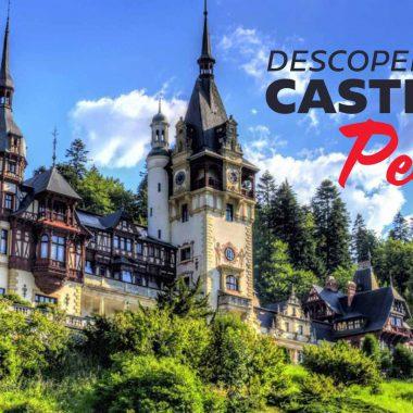 Descopera Castelul Peles!